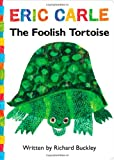 The Foolish Tortoise (World of Eric Carle)