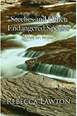 Steelies and Other Endangered Species: Stories on Water Paperback