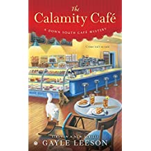 The Calamity Café (A Down South Café Mystery, Band 1)