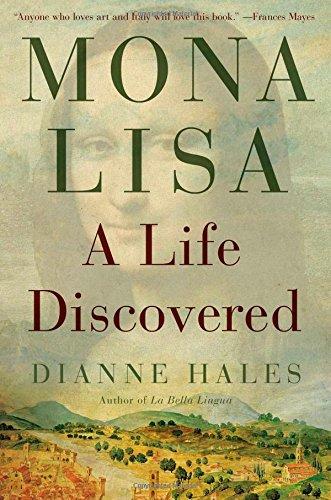 Mona Lisa: A Life Discovered par Dianne Hales