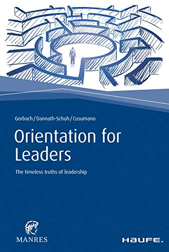 Orientation for Leaders: The timeless truths of leadership (Haufe Fachbuch) (English Edition)