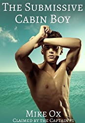 Claimed by the Captain #1: The Submissive Cabin Boy (Reluctant First Time Gay Pirate BDSM)