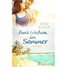 Zwei Wochen im Sommer: Roman