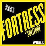 The Fortress of Solitude (Original Cast Recording)