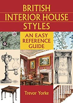 British Interior House Styles An Easy Reference Guide Living History By
