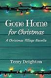 Gone Home for Christmas: A Companion Novella to A Christmas Village