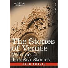 2: The Stones of Venice - Volume II: The Sea Stories