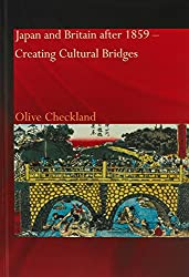 Japan and Britain after 1859: Creating Cultural Bridges