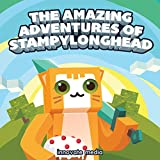 The Amazing Adventures of StampyLonghead: A Novel Based on Minecraft