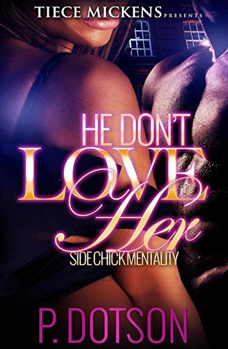 He Don't Love Her: Side Chick Mentality