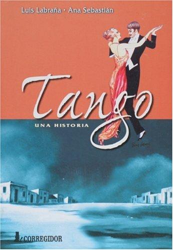 Tango Una Historia por Luis Labrana