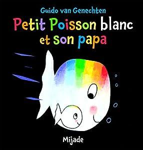 """Afficher """"Petit poisson blanc<br /> Petit poisson blanc et son papa"""""""