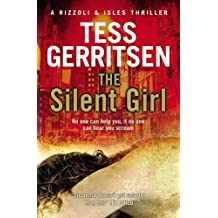 The Silent Girl: (Rizzoli & Isles series 9) by Tess Gerritsen (2012-07-19)