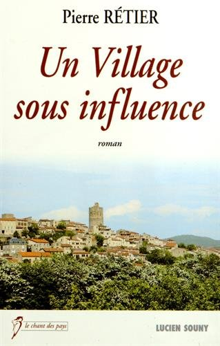 Un Village Sous Influence