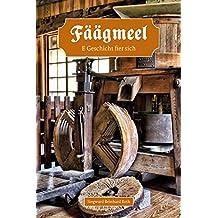 Fäägmeel: E Geschicht fier sich