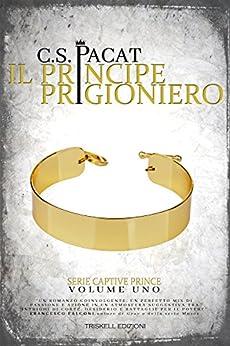 Il principe prigioniero (Captive Prince Vol. 1) di [Pacat, C. S.]