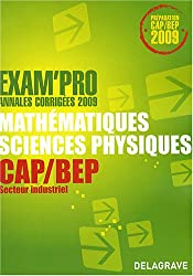 Mathématiques-Sciences physiques CAP/BEP secteur industriel : Annales corrigées