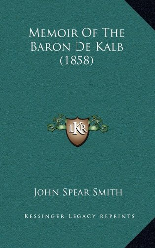 Memoir of the Baron de Kalb (1858)