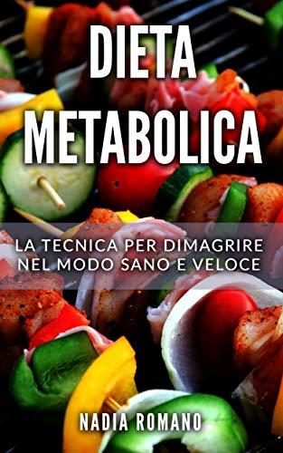 DIETA METABOLICA: La tecnica per dimagrire nel