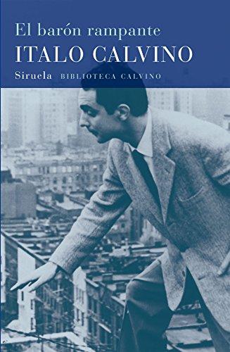 El Barón Rampante (Biblioteca Italo Calvino) por Italo Calvino