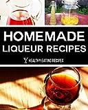 Delicious Homemade Liqueur Recipes You Can Make Easily!