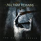Songtexte von All That Remains - The Fall of Ideals