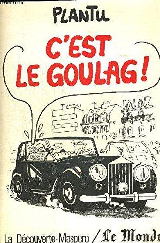 C'est le goulag