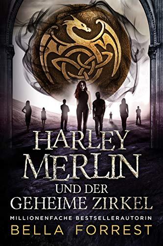Harley Merlin und der geheime Zirkel (Harley Merlin Serie 1)