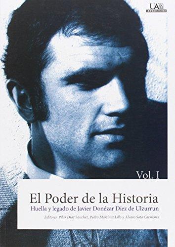 Portada del libro El Poder de la Historia: Huella y legado de Javier Donézar Díez de Ulzurrun: 2 (Fuera de Colección)