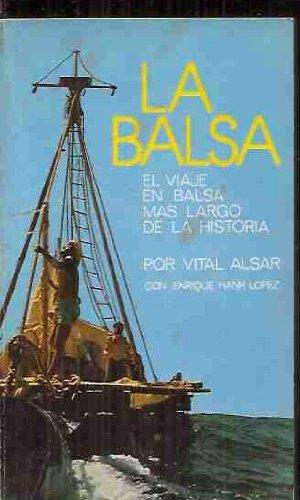 La Balsa: el viaje en balsa más largo de la Historia
