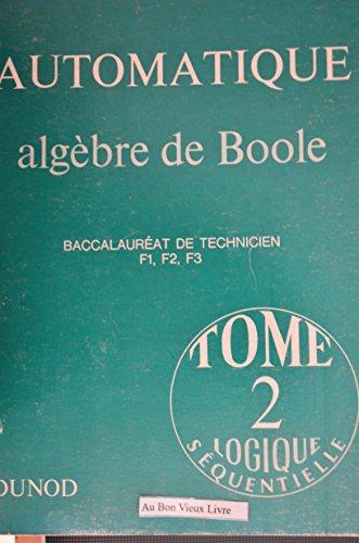 Automatique - Algèbre de Boole, tome 1, livret 2 : Fonctions universelles par Lemaitre (R.) et Quizy (J.C.) Degoulange (F.)