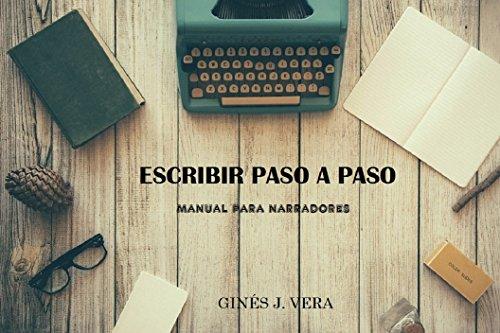 ESCRIBIR PASO A PASO: Manual para narradores
