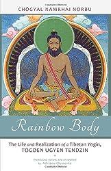 Rainbow Body: The Life and Realization of a Tibetan Yogin, Togden Ugyen Tendzin by Chogyal Namkhai Norbu (2012-11-07)