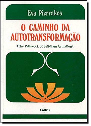 O Caminho da Autotransformao (Em Portuguese do Brasil)