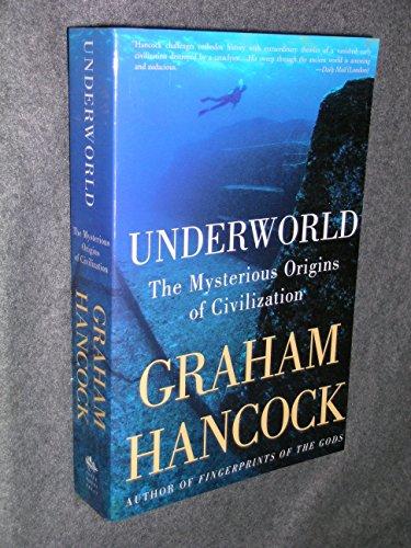 Underworld - The Mysterious Origins of Civilization