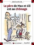 Le père de Max et Lili est au chômage...