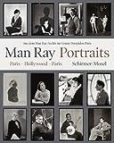 Portraits. Paris, Hollywood, Paris 1921-1976: Aus dem Man Ray-Archiv im Centre Pompidou Paris