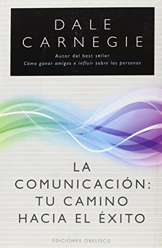 La comunicación: Tu camino hacia el éxito (EXITO)