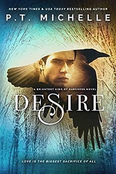 Desire: Book 4 (Brightest Kind of Darkness) (English Edition) par [Michelle, P.T., Michelle, Patrice]