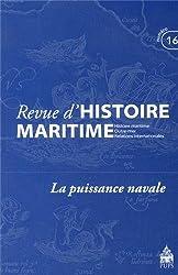 Revue d'histoire maritime, N° 16/2012 : Lapuissancenavale