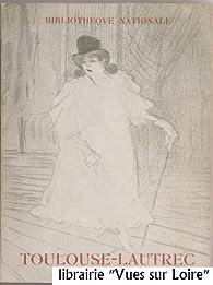 Oeuvre graphique deToulouse-Lautrec par Jean Adhémar