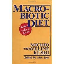 Macrobiotic Diet by Kushi, Michio, Kushi, Aveline (1993) Paperback