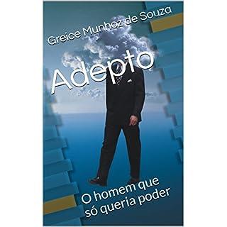 Adepto: O homem que só queria poder (Arquétipos Livro 1) (Portuguese Edition)