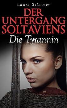Der Untergang Soltaviens - Die Tyrannin