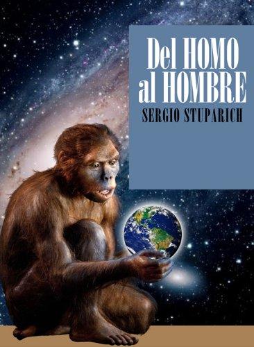 DEL HOMO AL HOMBRE (HOMO FABRIS nº 1) por Sergio Stuparich