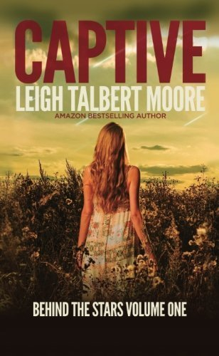 Captive (Behind the Stars) (Volume 1) by Leigh Talbert Moore (2014-11-28)