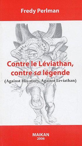 Contre le Léviathan, contre sa légende par Fredy Perlman