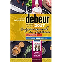 Debeur 2017: Guide gourmand des Québecois (Guide Debeur t. 32) (French Edition)