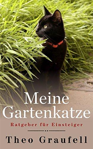 Meine Gartenkatze: Ratgeber für Einsteiger