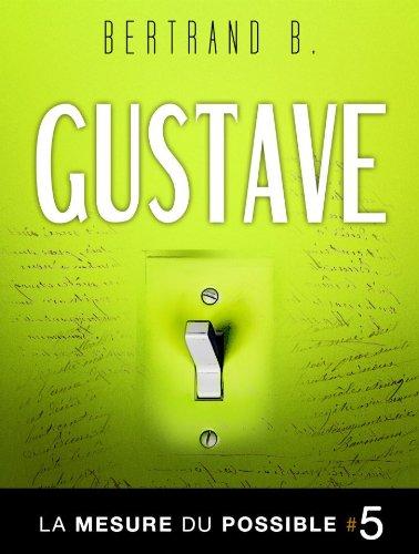 Gustave - La mesure du possible par Bertrand B.